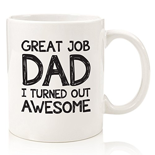 Fathers Day Gifts For Dad - Funny Coffee Mug: Great Job Dad - Best Dad Gifts - Unique Gag Gift Idea For Him From Daughter, Son - Cool Birthday Present For a Father, Men, Guys - Fun Novelty Cup - 11 oz