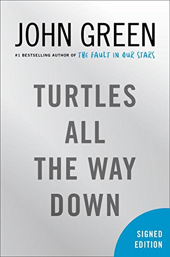 Turtles All The Way Down  Signed Edition