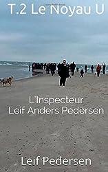 T.2 Le Noyau U (L'Inspecteur Leif Anders Pedersen)