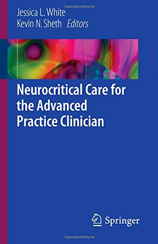 Neurocritical Care for the Advanced Practice Clinician - Jessica Critical Care