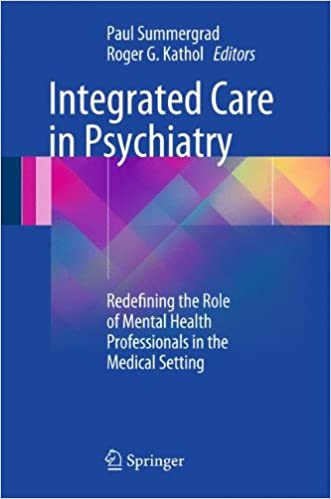 Integrated Care in Psychiatry: Redefining the Role of Mental Health Professionals in the Medical Setting