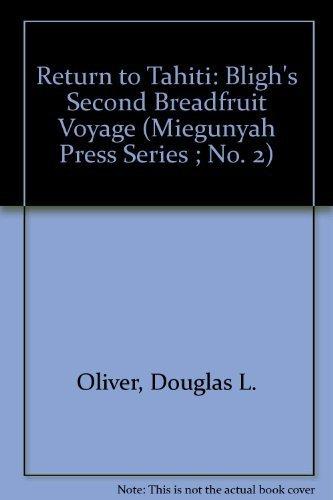 Return to Tahiti: Bligh's Second Breadfruit Voyage