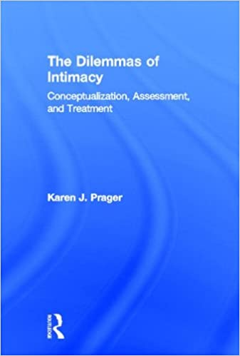 The Dilemmas of Intimacy: Conceptualization, Assessment, and Treatment