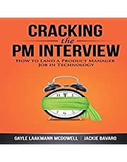 Cracking the PM Interview: How to Land a Product Manager Job in Technology: Cracking the Interview & Career, Book 2