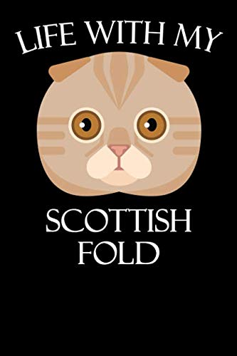 Life With My Scottish Fold: A Cat Lover's Journal, Fun Cat Diary For Animal Lovers