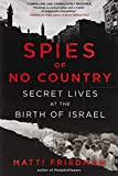 Image of Spies of No Country: Secret Lives at the Birth of Israel