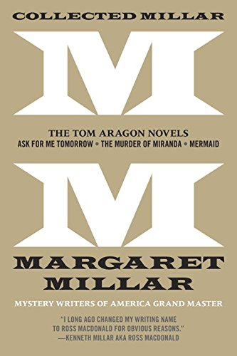 Collected Millar: The Tom Aragon Novels: Ask for Me Tomorrow; The Murder of Miranda; - Miranda Tom And
