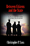 Between Citizens and the State: The Politics of American Higher Education in the 20th Century (Politics and Society in Modern America)