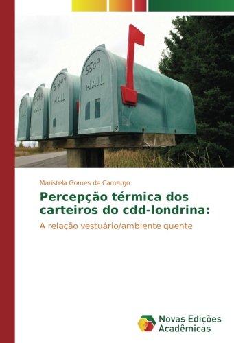 Percepção térmica dos carteiros do cdd-londrina:: A relação vestuário/ambiente quente (Portuguese Edition) ebook