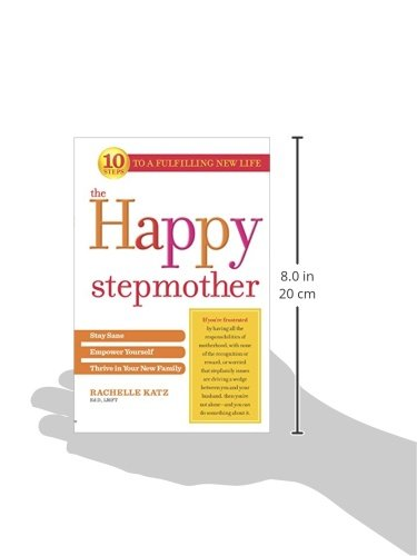 The Happy Stepmother Stay Sane Empower Yourself Thrive In Your