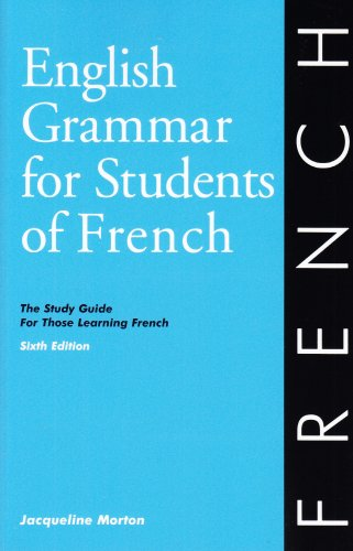 English Grammar for Students of French: The Study Guide for Those Learning French, 6th edition (O&H Study Guides) (E
