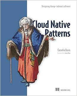 Cloud Native Patterns Designing Change Tolerant Software Davis Cornelia 9781617294297 Amazon Com Books