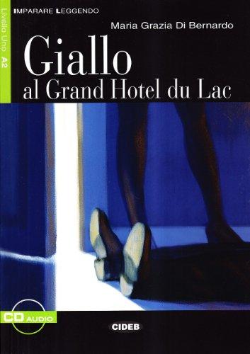 Imparare Leggendo: Giallo Al Grand Hotel Du Lac - Book + CD (Italian Edition)