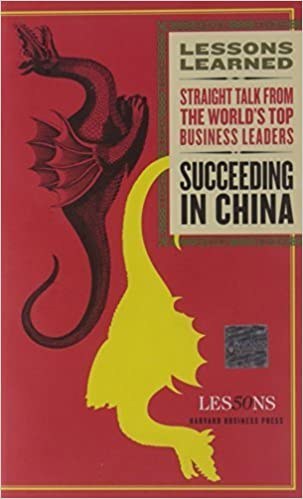 Succeeding in China (Lessons Learned) by Fifty Lessons (2010-04-12)