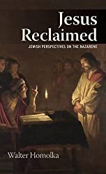 Jesus Reclaimed: Jewish Perspectives on the Nazarene