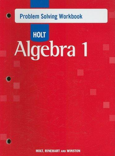 Holt Algebra 1: Problem Solving Workbook