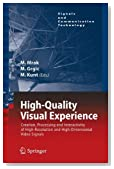 High-Quality Visual Experience: Creation, Processing and Interactivity of High-Resolution and High-Dimensional Video Signals (Signals and Communication Technology) (2010-07-16)