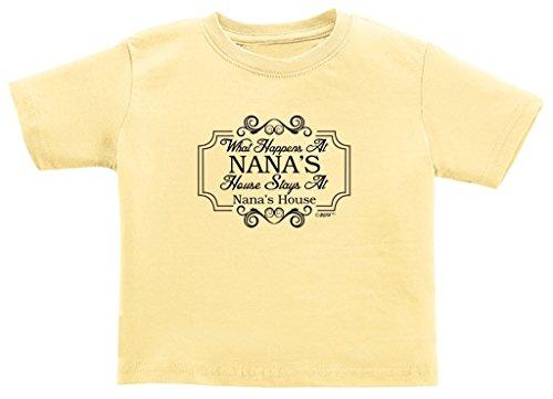 Gift from Grandma What Happens at Nana's House Stays Toddler T-Shirt 2T Banana