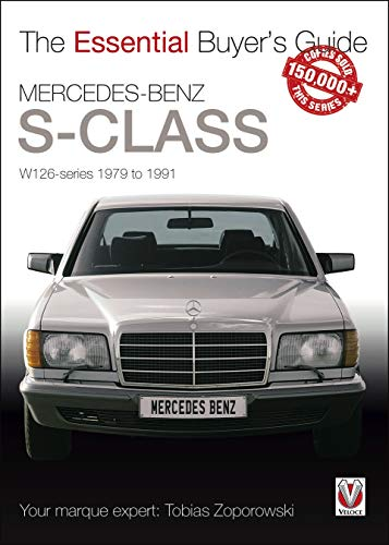 Mercedes-Benz S-Class: W126 Series 1979 to 1991 (Essential Buyer's Guide)