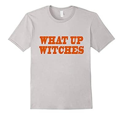 What Up, Witches? T-Shirt funny saying sarcastic halloween