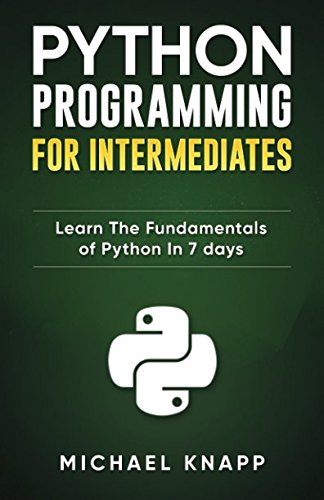 Python Programming for Intermediates: Learn the Fundamentals