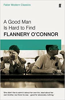flannery oconnors a good man is hard to find essay A good man is hard to find by flannery o'connor a good man is hard to find: summary o'connor's story is told by a third.