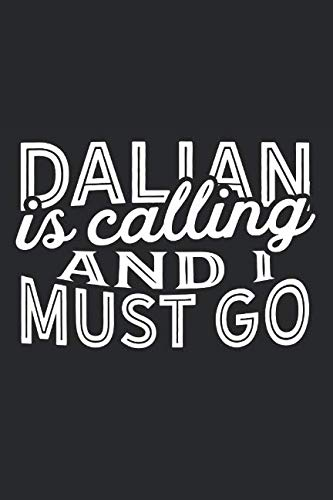Dalian Is Calling And I Must Go: A Blank Lined Journal for Sightseers Or Travelers Who Love Dalian