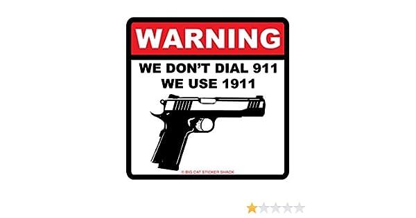 I Don/'t Call 911 1911 Handgun Vinyl Decal Sticker