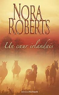 Irish Hearts, tome 1 : Un coeur irlandais par Nora Roberts