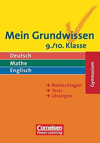 Mein Grundwissen - Gymnasium / Deutsch, Mathe, Englisch: Mein Grundwissen - Gymnasium / 9./10. Schuljahr - Schülerbuch: Deutsch, Mathe, Englisch