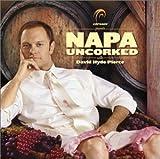Napa Uncorked with David Hyde Pierce