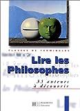 Lire les philosophes, terminale. Livre de l'élève