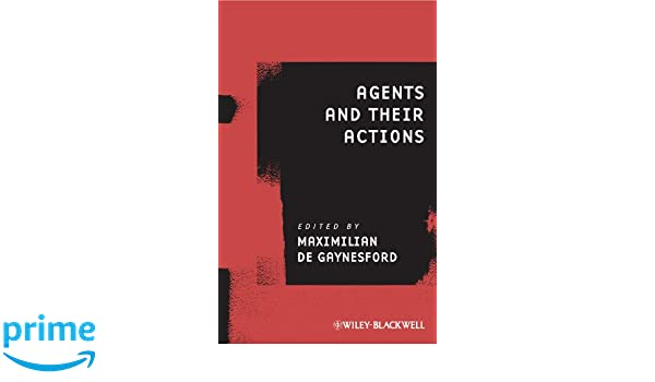 Agents and Their Actions (Ratio Special Issues)