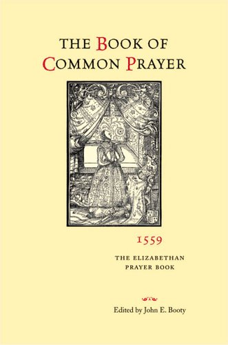 (The Book of Common Prayer, 1559: The Elizabethan Prayer Book )