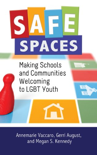 Safe Spaces: Making Schools And Communities Welcoming To LGBT Youth