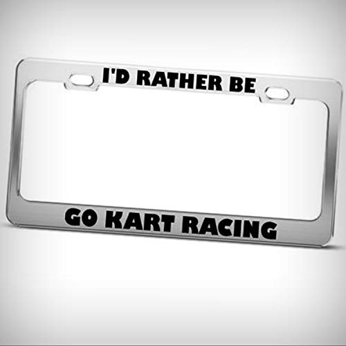 - Man Cave Decorative Signs I'd Rather BE GO Kart Racing Tag Novelty License Plate Frame - Sign Home Garage Office Decor