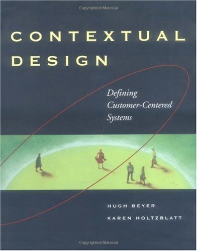 Contextual Design: Defining Customer-Centered Systems (Interactive Technologies) (System Defining)