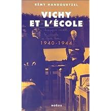 VICHY ET L'ÉCOLE 1940-1944