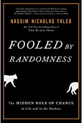 Fooled by Randomness: The Hidden Role of Chance in Life and in the Markets (Incerto Book 1) Kindle Edition