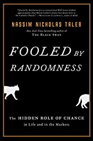 Fooled by Randomness: The Hidden Role of Chance in Life and in the Markets (Incerto Book 1) (English Edition)