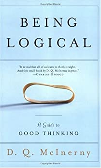 Being Logical: A Guide to Good Thinking by [McInerny, D.Q.]