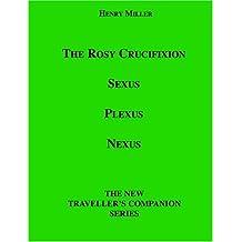 The Rosy Crucifixion: Sexus, Plexus, Nexus (the New Traveller's Companion)
