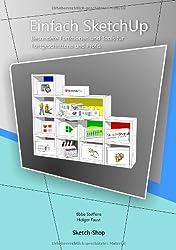 Einfach SketchUp - Besondere Funktionen und Tools für Fortgeschrittene und Profis