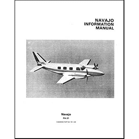 amazon com piper pa 31 navajo pilot s information manual part rh amazon com Piper PA 31 Navajo Cockpit Piper Navajo Model