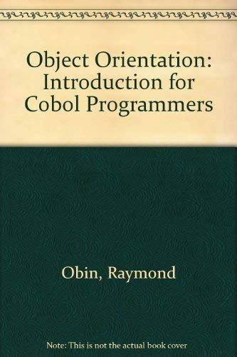 Object Orientation for Cobol Programming: Raymond Obin