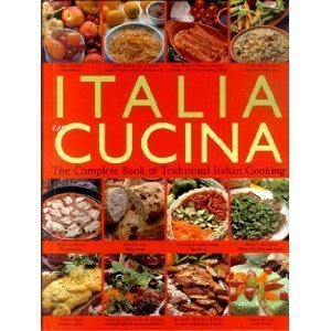 Italia in Cucina: The Complete Book of Traditional Italian Cooking pdf