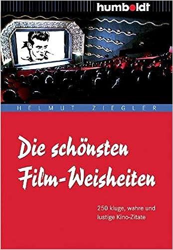 Die Schönsten Film Weisheiten 250 Kluge Wahre Und Lustige