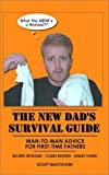 The New Dad's Survival Guide, Scott Mactavish, 0972810005