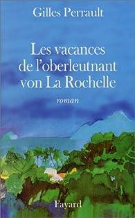 Les Vacances de l'oberleutnant von La Rochelle par Gilles Perrault
