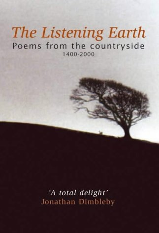 The Listening Earth: Poems from the Countryside 1400-2000 Jinny Birkbeck [editor]: